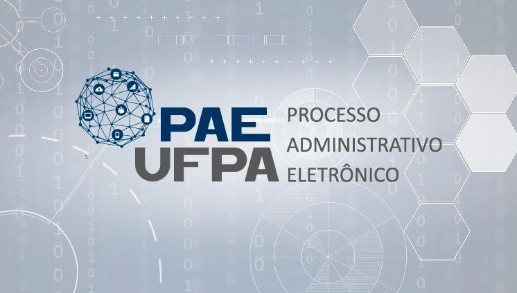UFPA avança na implantação do Processo Administrativo Eletrônico (PAE-UFPA)