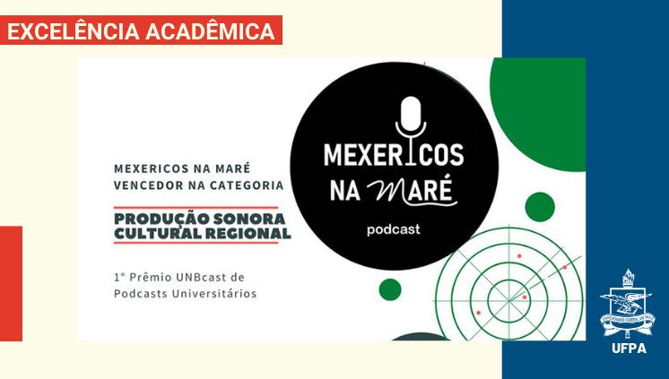"""Podcast """"Mexericos da Maré"""" é premiado no 1º UnBcast – Encontro Internacional e Podcasts Universitários"""